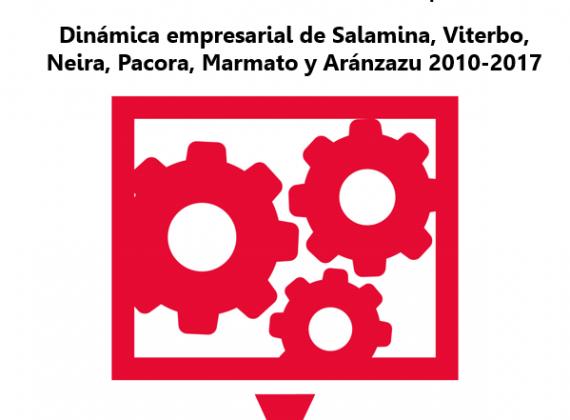 Dinámica empresarial de Salamina, Viterbo, Neira, Pacora, Marmato y Aránzazu 2010-2017