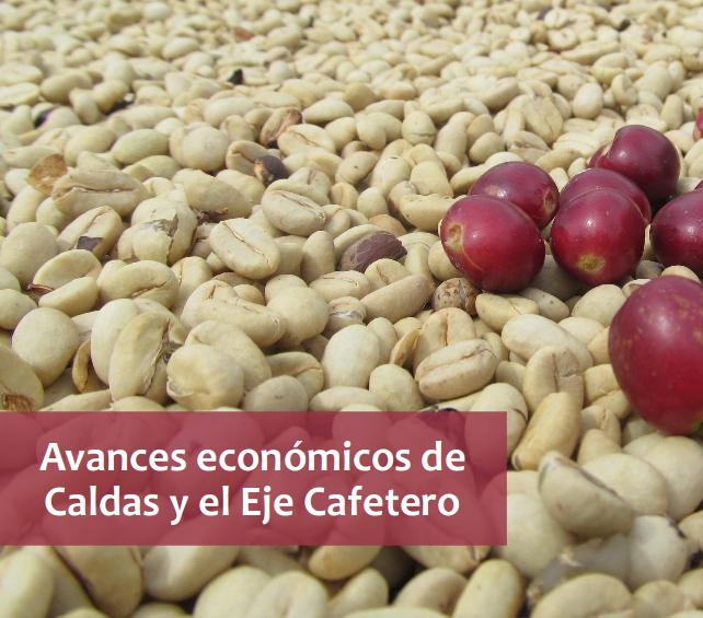 Avances económicos de Caldas y el Eje Cafetero (seminario ANIF abril 2018)