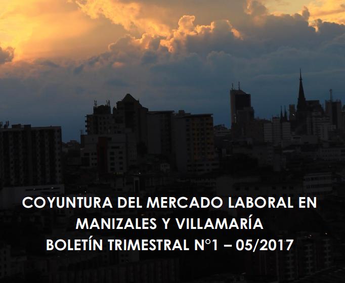 Boletín Trimestral Coyuntura del mercado laboral – Primer trimestre 2017