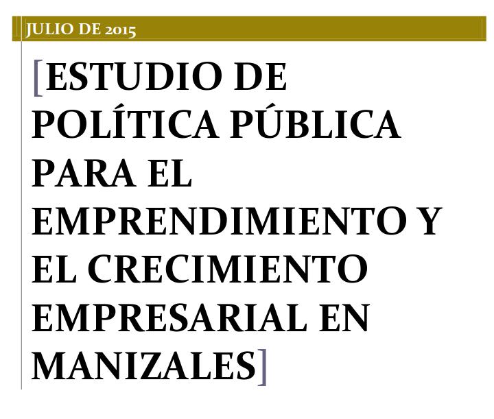Estudio de Política Pública para el emprendimiento y el crecimiento empresarial de Manizales