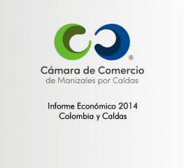 Informe Económico Colombia y Caldas 2014