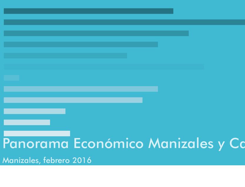 Panorama Económico de Manizales y Caldas (febrero 2016)