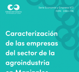 Caracterización de las empresas de la agroindustria en Manizales
