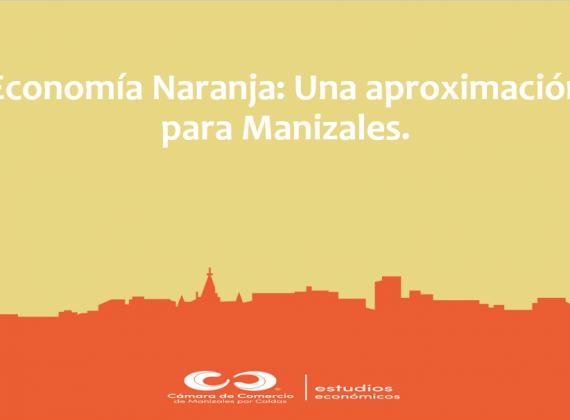 Economía Naranja: Una aproximación para Manizales.