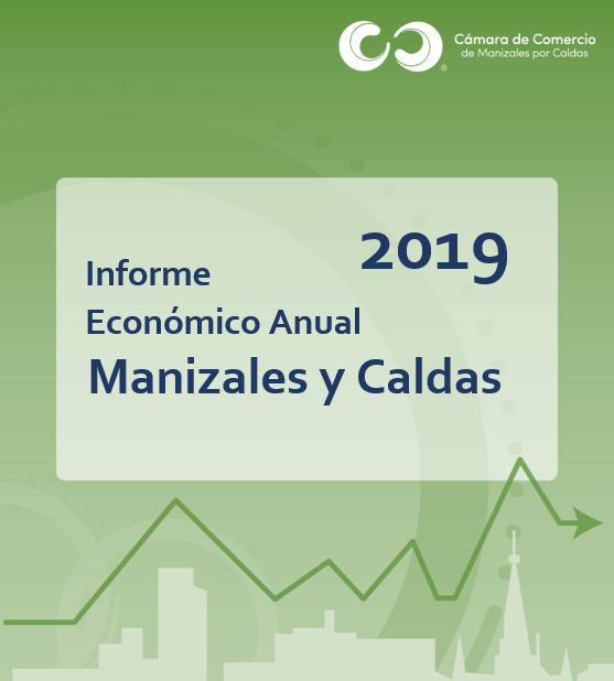 INFORME ECONÓMICO ANUAL DE MANIZALES Y CALDAS 2019